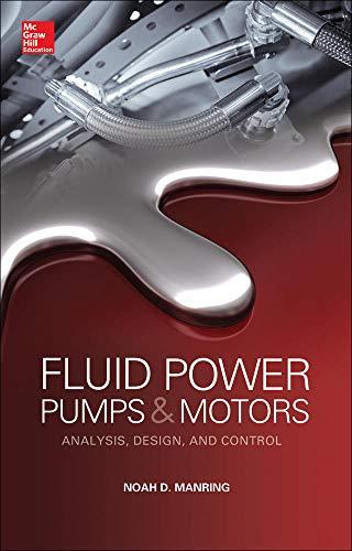 Fluid Power Pumps and Motors: Analysis, Design and Control: Manring, Noah D.