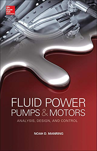 9780071812207: Fluid Power Pumps and Motors: Analysis, Design and Control (Mechanical Engineering)