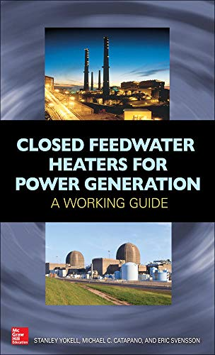 Closed Feedwater Heaters for Power Generation: A: Svensson, Eric, Catapano,