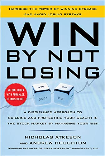 9780071812900: Win By Not Losing: A Disciplined Approach to Building and Protecting Your Wealth in the Stock Market by Managing Your Risk (Professional Finance & Investment)