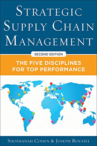 Strategic Supply Chain Management: The Five Disciplines for Top Performance: Cohen, Shoshanah; ...