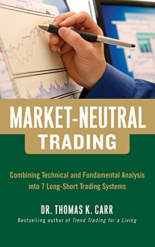 9780071813105: Market-Neutral Trading:  Combining Technical and Fundamental Analysis Into 7 Long-Short Trading Systems