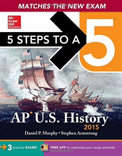 9780071813204: 5 Steps to a 5 AP US History, 2015 Edition (5 Steps to a 5 on the Advanced Placement Examinations Series)
