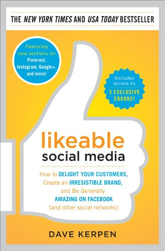 9780071813723: Likeable Social Media: How to Delight Your Customers, Create an Irresistible Brand, and Be Generally Amazing on Facebook (& Other Social Networks)