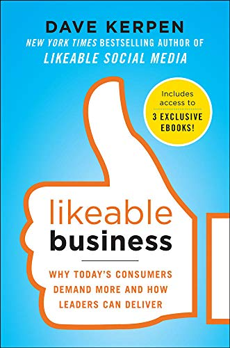 9780071813730: Likeable Business: Why Today's Consumers Demand More and How Leaders Can Deliver