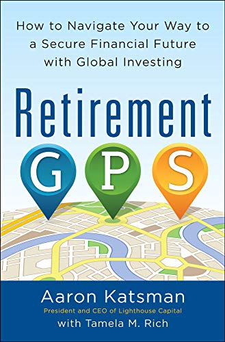 9780071814065: Retirement GPS: How to Navigate Your Way to A Secure Financial Future with Global Investing (Business Books)