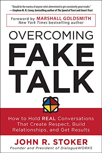 9780071815796: Overcoming Fake Talk: How to Hold REAL Conversations that Create Respect, Build Relationships, and Get Results (Business Books)