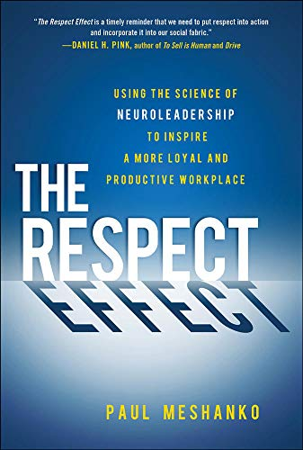 9780071816090: The Respect Effect: Using the Science of Neuroleadership to Inspire a More Loyal and Productive Workplace
