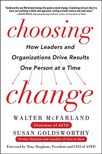 9780071816243: Choosing Change: How Leaders and Organizations Drive Results One Person at a Time