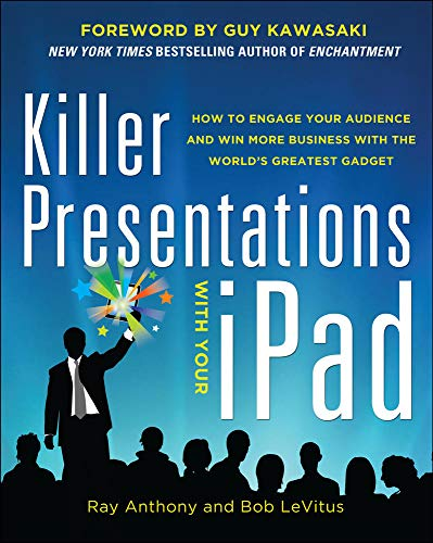 9780071816625: Killer Presentations with Your iPad: How to Engage Your Audience and Win More Business with the World?s Greatest Gadget (Business Books)
