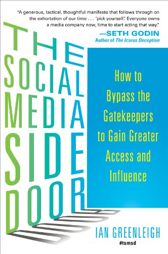 9780071816731: The Social Media Side Door: How to Bypass the Gatekeepers to Gain Greater Access and Influence