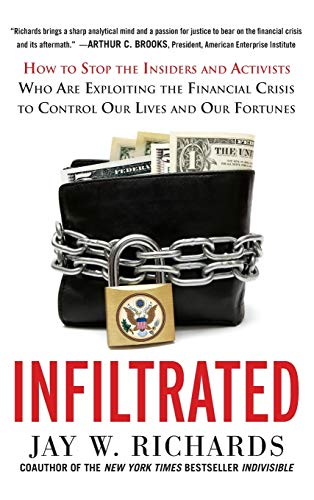 9780071816953: Infiltrated: How to Stop the Insiders and Activists Who Are Exploiting the Financial Crisis to Control Our Lives and Our Fortunes