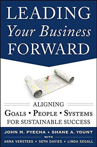 9780071817134: Leading Your Business Forward: Aligning Goals, People, and Systems for Sustainable Success (Business Books)