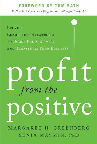 9780071817431: Profit from the Positive: Proven Leadership Strategies to Boost Productivity and Transform Your Business, with a foreword by Tom Rath (Business Books)