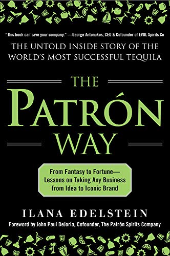 9780071817646: The Patron Way: From Fantasy to Fortune - Lessons on Taking Any Business From Idea to Iconic Brand (Business Books)