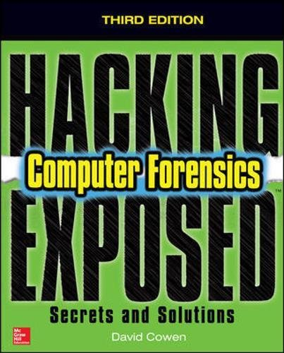 9780071817745: Hacking Exposed Computer Forensics, Third Edition: Secrets & Solutions