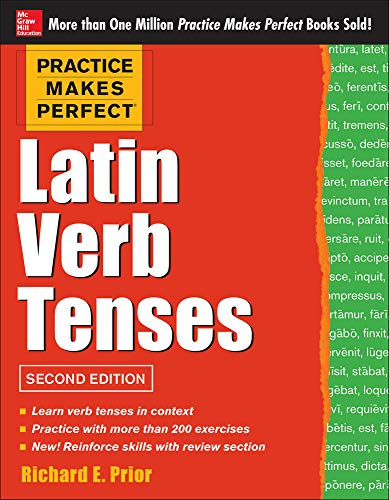 9780071817837: Practice Makes Perfect Latin Verb Tenses, 2nd Edition (Practice Makes Perfect (McGraw-Hill))
