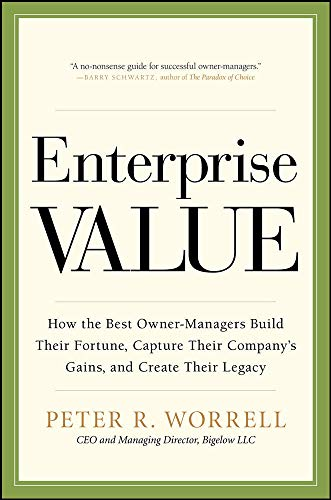 9780071817882: Enterprise Value: How the Best Owner-Managers Build Their Fortune, Capture Their Company's Gains, and Create Their Legacy