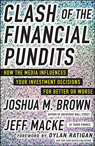 9780071817929: Clash of the Financial Pundits: How the Media Influences Your Investment Decisions for Better or Worse