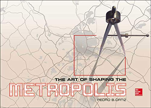 9780071817967: The Art of Shaping the Metropolis