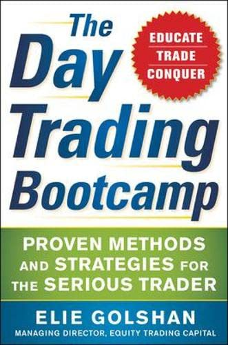 9780071818025: The Day Trading Bootcamp: Proven Methods and Strategies for the Serious Trader