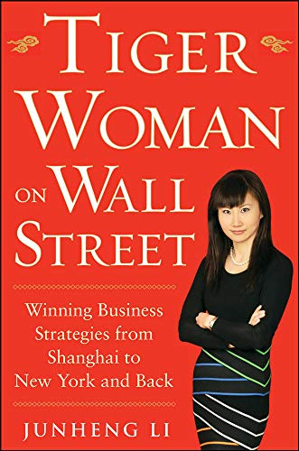 9780071818421: Tiger Woman on Wall Street: Winning Business Strategies from Shanghai to New York and Back