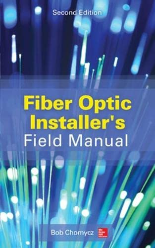 9780071818674: Fiber Optic Installer's Field Manual, Second Edition