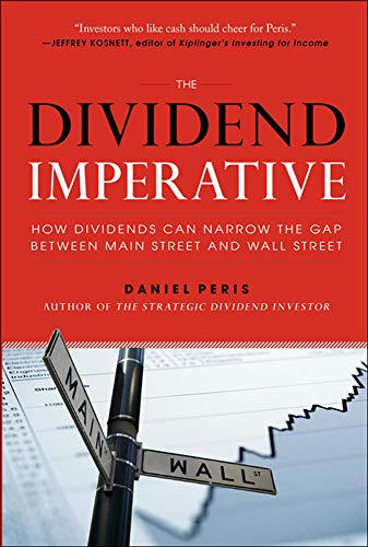 9780071818797: The Dividend Imperative: How Dividends Can Narrow the Gap between Main Street and Wall Street