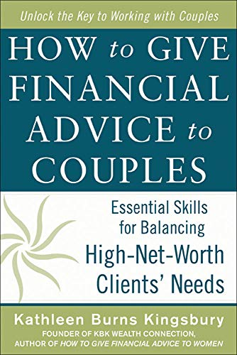 9780071819114: How to Give Financial Advice to Couples: Essential Skills for Balancing High-Net-Worth Clients' Needs (Business Books)