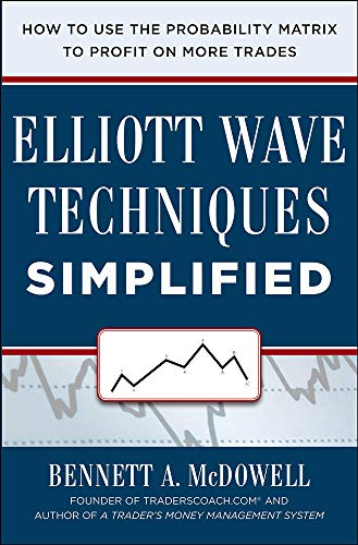 9780071819305: Elliot Wave Techniques Simplified: How to Use the Probability Matrix to Profit on More Trades (Business Books)