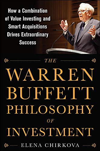 9780071819329: The Warren Buffett Philosophy of Investment: How a Combination of Value Investing and Smart Acquisitions Drives Extraordinary Success