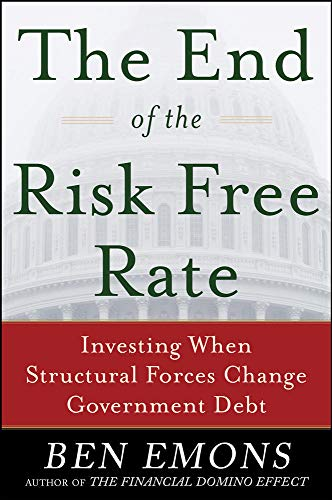 9780071819527: The End of the Risk-Free Rate: Investing When Structural Forces Change Government Debt (Professional Finance & Investment)