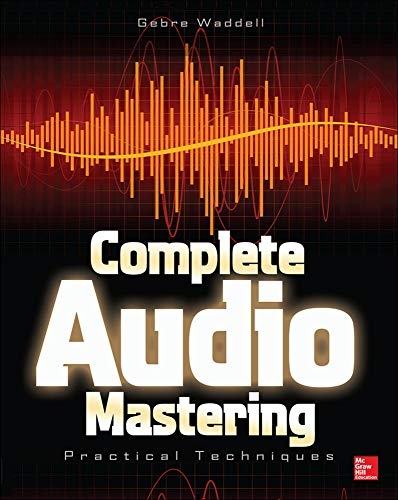 9780071819572: Complete Audio Mastering: Practical Techniques (Electronics)