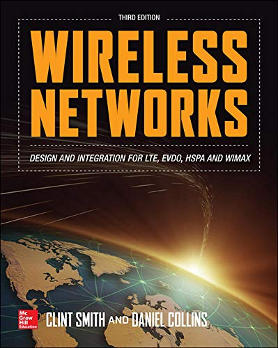 9780071819831: Wireless Networks: Design and Integration for LTE, EVDO, HSPA, and WiMAX
