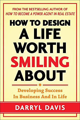 9780071819862: How to Design a Life Worth Smiling About: Developing Success in Business and in Life