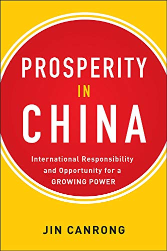 9780071819923: Prosperity in China: International Responsibility and Opportunity for a Growing Power