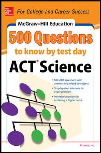 9780071820158: 500 ACT Science Questions to Know by Test Day (Mcgraw Hill's 500 Questions to Know By Test Day)