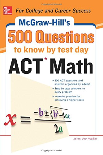 9780071820172: 500 ACT Math Questions to Know by Test Day (Mcgraw Hill's 500 Questions to Know By Test Day)