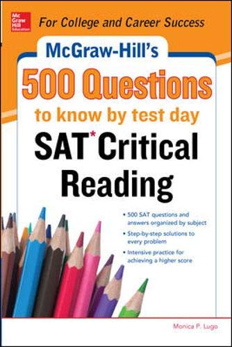 9780071820608: McGraw-Hill's 500 SAT Critical Reading Questions to Know by Test Day (Mcgraw Hill's 500 Questions to Know By Test Day)