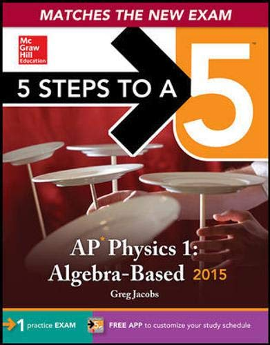 9780071820646: 5 Steps to a 5 AP Physics 1: Algebra-Based (5 Steps to a 5 Ap Physics 1 & 2)