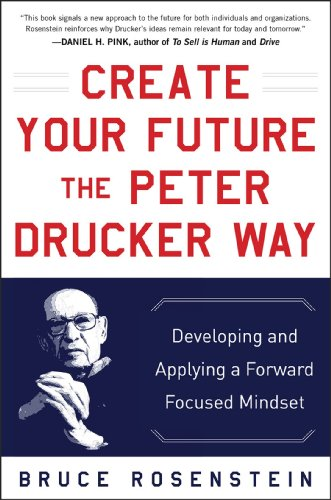 9780071820806: Create Your Future the Peter Drucker Way: Developing and Applying a Forward-Focused Mindset