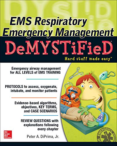 9780071820837: EMS Respiratory Emergency Management DeMYSTiFieD