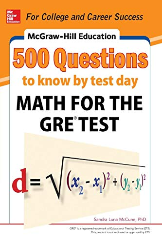 9780071820967: McGraw-Hill Education 500 Questions to Know by Test Day: Math for the GRE® Test (Mcgraw Hill's 500 Questions to Know By Test Day)