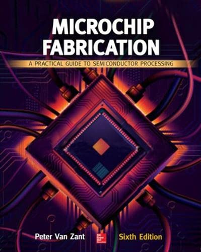 9780071821018: Microchip Fabrication: A Practical Guide to Semiconductor Processing