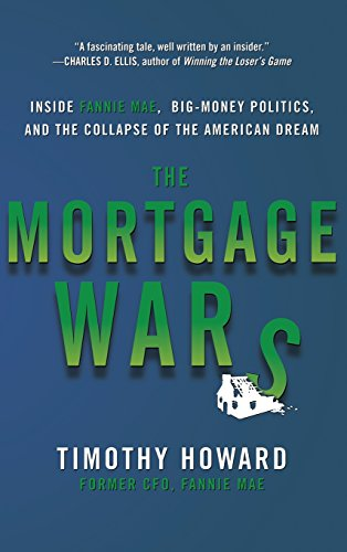 9780071821094: The Mortgage Wars: Inside Fannie Mae, Big-Money Politics, and the Collapse of the American Dream