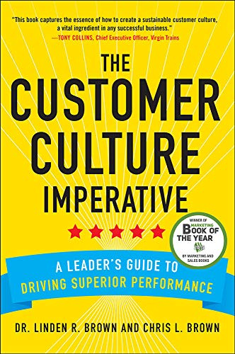 9780071821148: The Customer Culture Imperative: A Leader's Guide to Driving Superior Performance