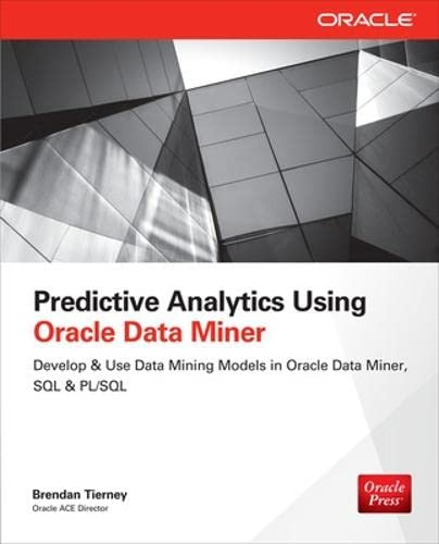 9780071821674: Predictive Analytics Using Oracle Data Miner: Develop for ODM in SQL & PL/SQL