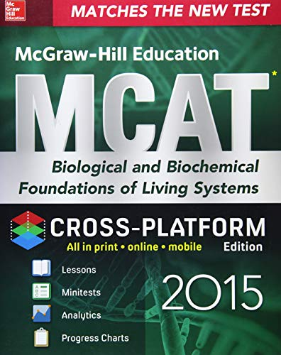 9780071822039: McGraw-Hill Education MCAT Biological and Biochemical Foundations of Living Systems 2015, Cross-Platform Edition: Biology, Biochemistry, Chemistry, and Physics Review