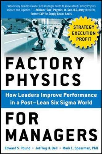 9780071822503: Factory Physics for Managers: How Leaders Improve Performance in a Post-Lean Six Sigma World