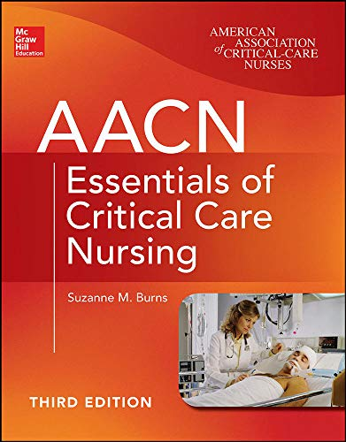 9780071822794: AACN Essentials of Critical Care Nursing, Third Edition (Chulay, AACN Essentials of Critical Care Nursing)